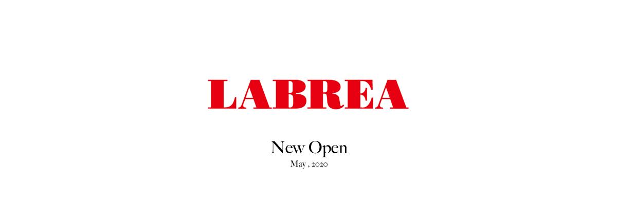 LABREA NEW OPNE